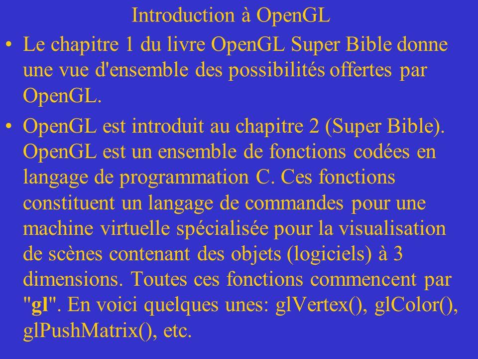 Introduction à OpenGL OpenGL est basé sur un modèle de type client-serveur : Le client est le programme qui utilise les commandes OpenGL.