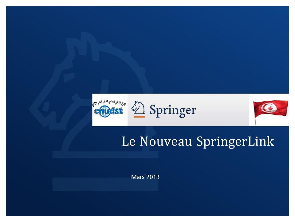 La nouvelle plateforme SpringerLink Page daccueil dune revue Tous les volumes & numéros 1.En haut de la page, des liens vers les contenus des articles les plus récents sont affichés.