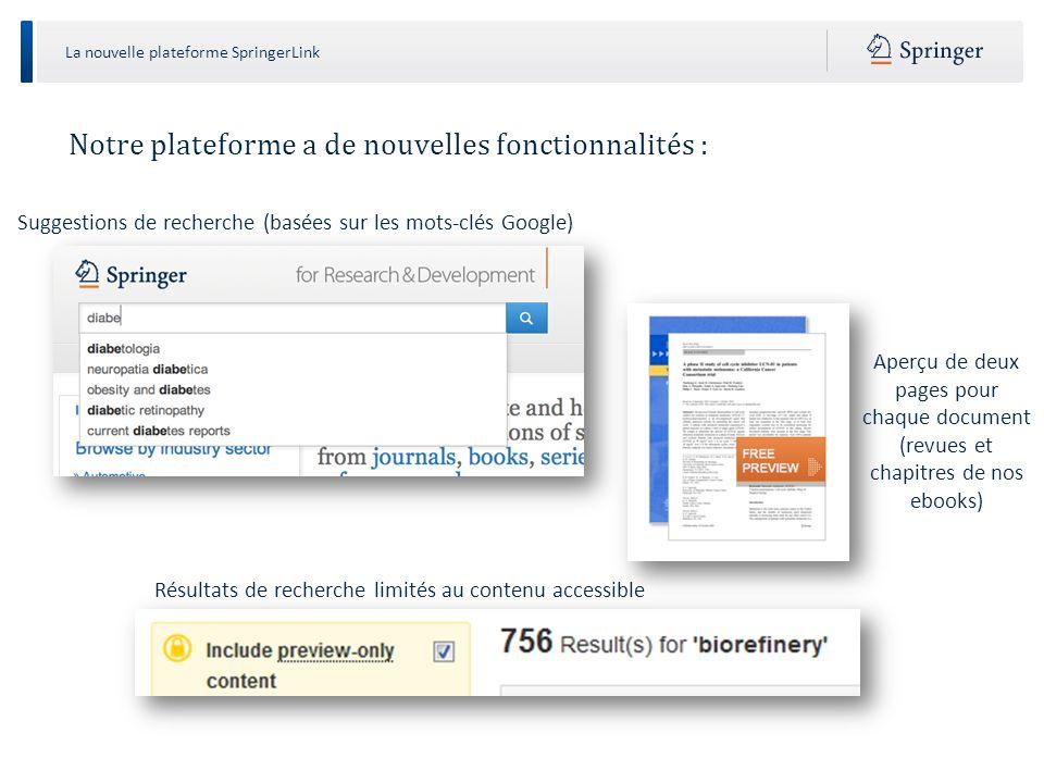 La nouvelle plateforme SpringerLink Page des résultats de recherche Options de filtres : A gauche, vous trouverez des options de filtres pré-définis qui vous aideront à affiner vos résultats de recherche.