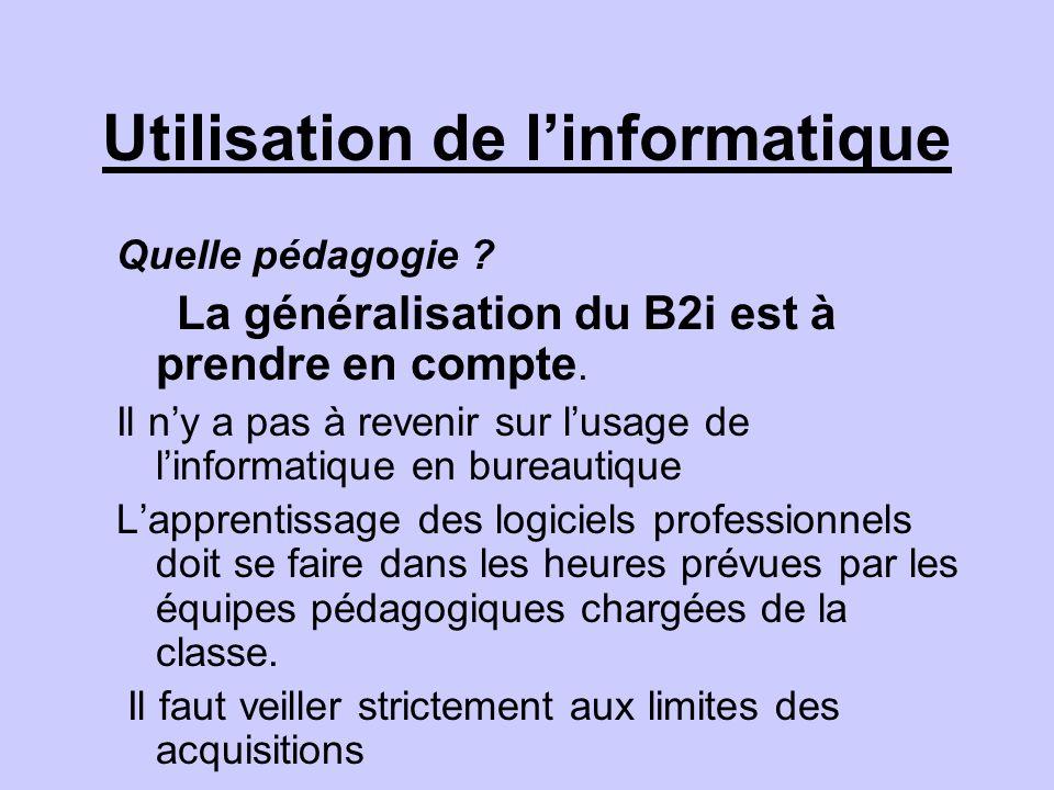 Utilisation de linformatique Quelle pédagogie ? La généralisation du B2i est à prendre en compte. Il ny a pas à revenir sur lusage de linformatique en
