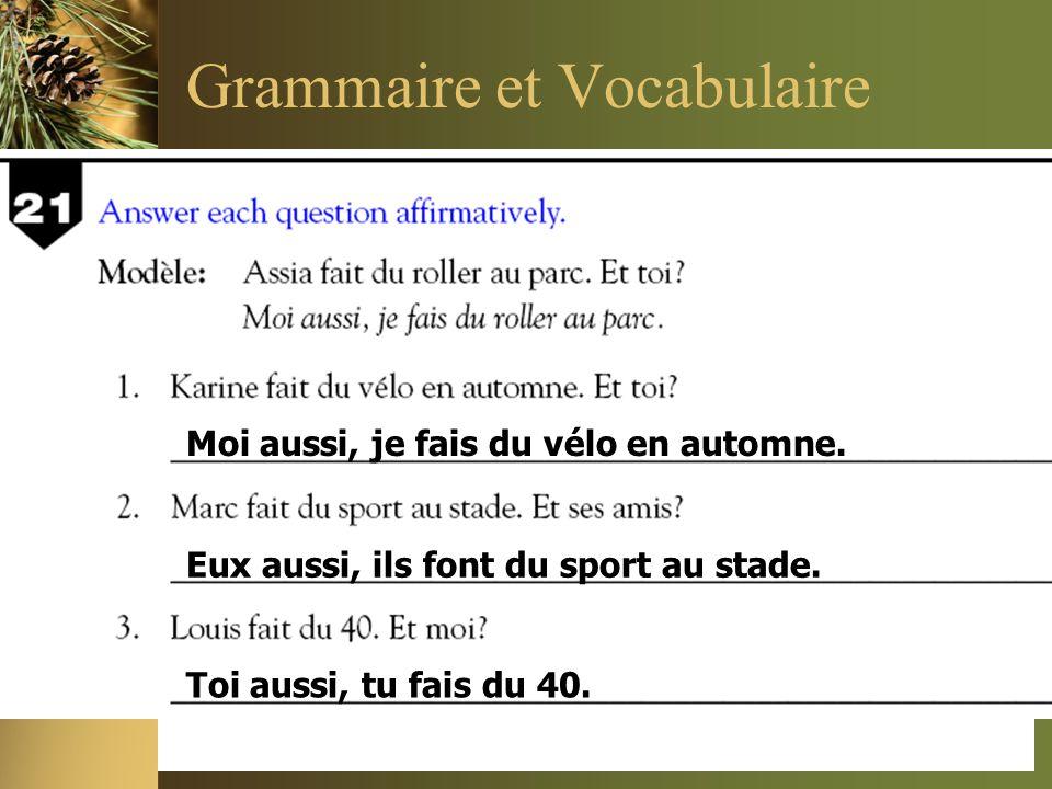 Grammaire et Vocabulaire Moi aussi, je fais du vélo en automne.