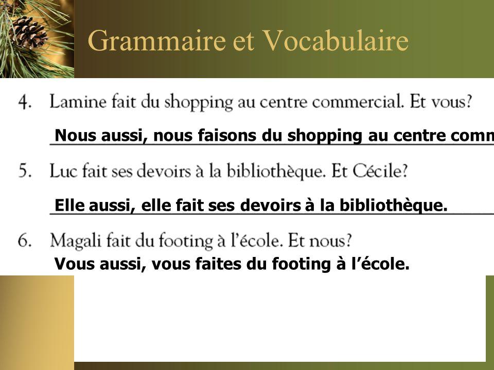 Grammaire et Vocabulaire Nous aussi, nous faisons du shopping au centre commercial.