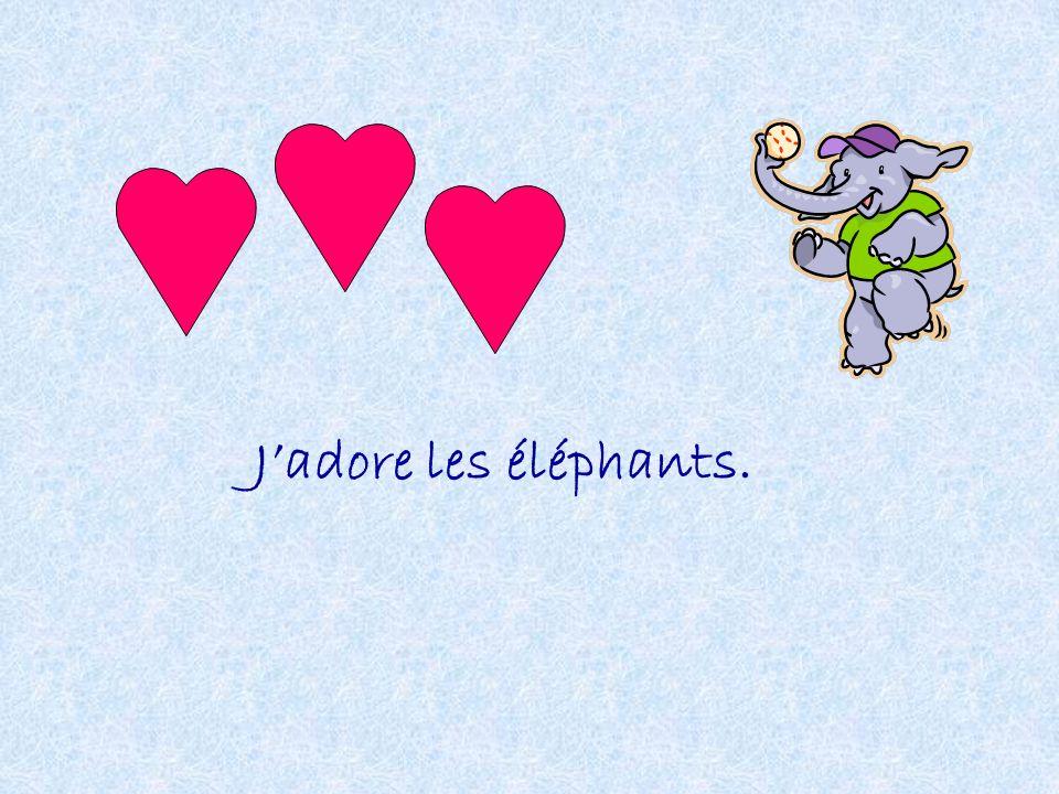 Jadore les éléphants.