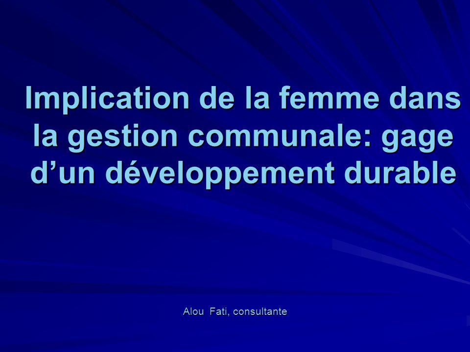 Implication de la femme dans la gestion communale: gage dun développement durable Implication de la femme dans la gestion communale: gage dun développ