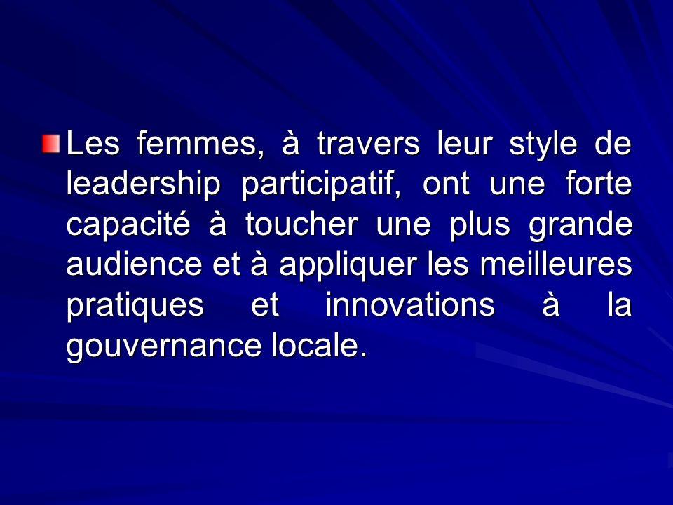 Les femmes, à travers leur style de leadership participatif, ont une forte capacité à toucher une plus grande audience et à appliquer les meilleures p