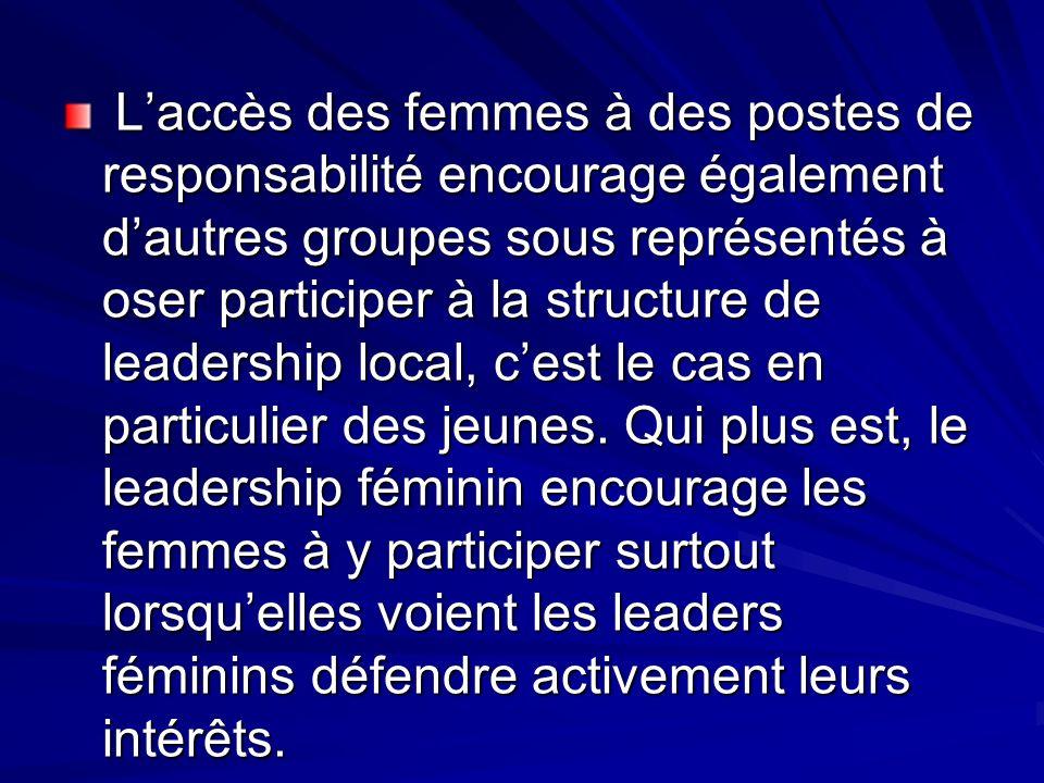 Laccès des femmes à des postes de responsabilité encourage également dautres groupes sous représentés à oser participer à la structure de leadership l