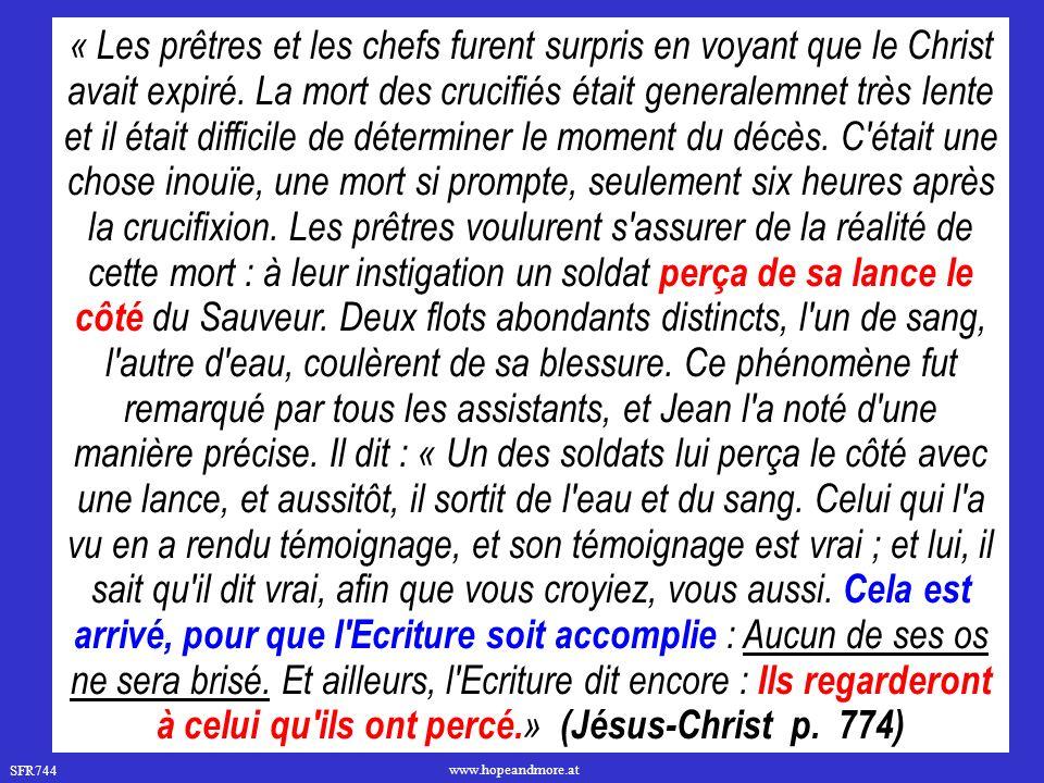 SFR744 www.hopeandmore.at « Les prêtres et les chefs furent surpris en voyant que le Christ avait expiré.