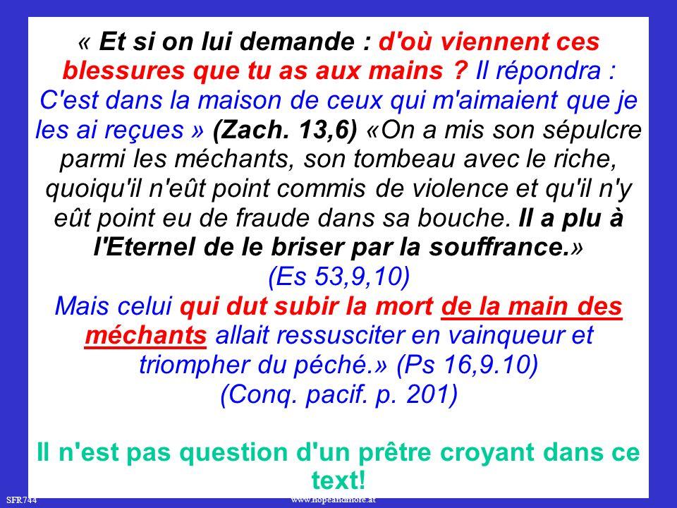 SFR744 www.hopeandmore.at « Et si on lui demande : d où viennent ces blessures que tu as aux mains .