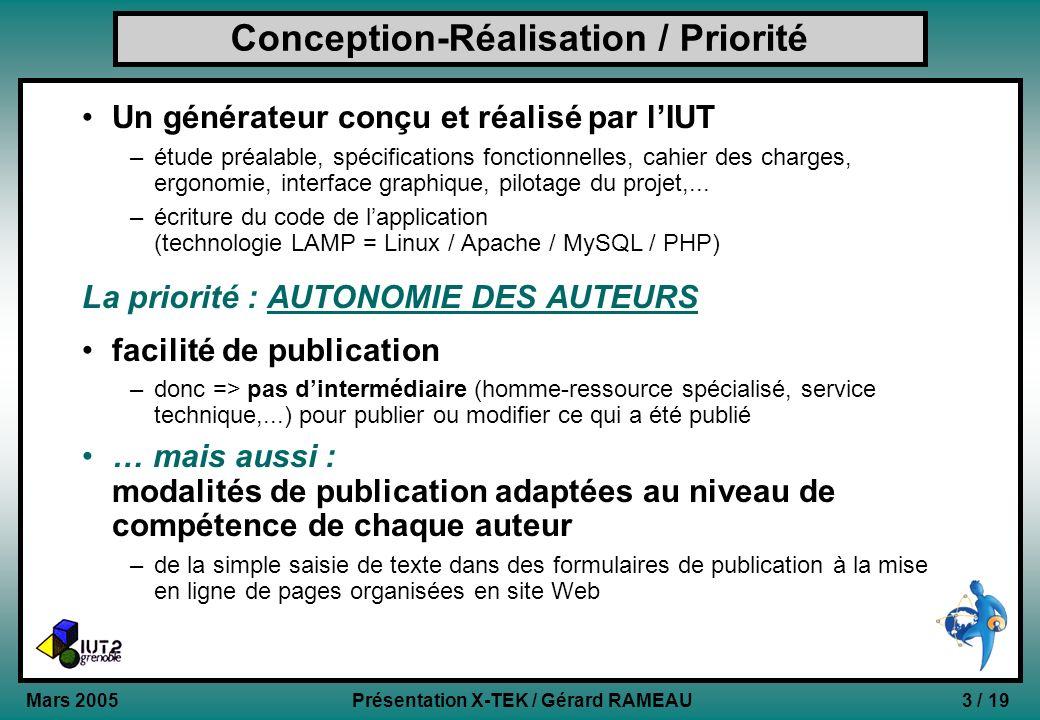 3 / 19Présentation X-TEK / Gérard RAMEAU Mars 2005 Conception-Réalisation / Priorité Un générateur conçu et réalisé par lIUT –étude préalable, spécifi