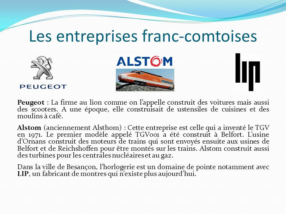 Les entreprises franc-comtoises Peugeot : La firme au lion comme on lappelle construit des voitures mais aussi des scooters. A une époque, elle constr