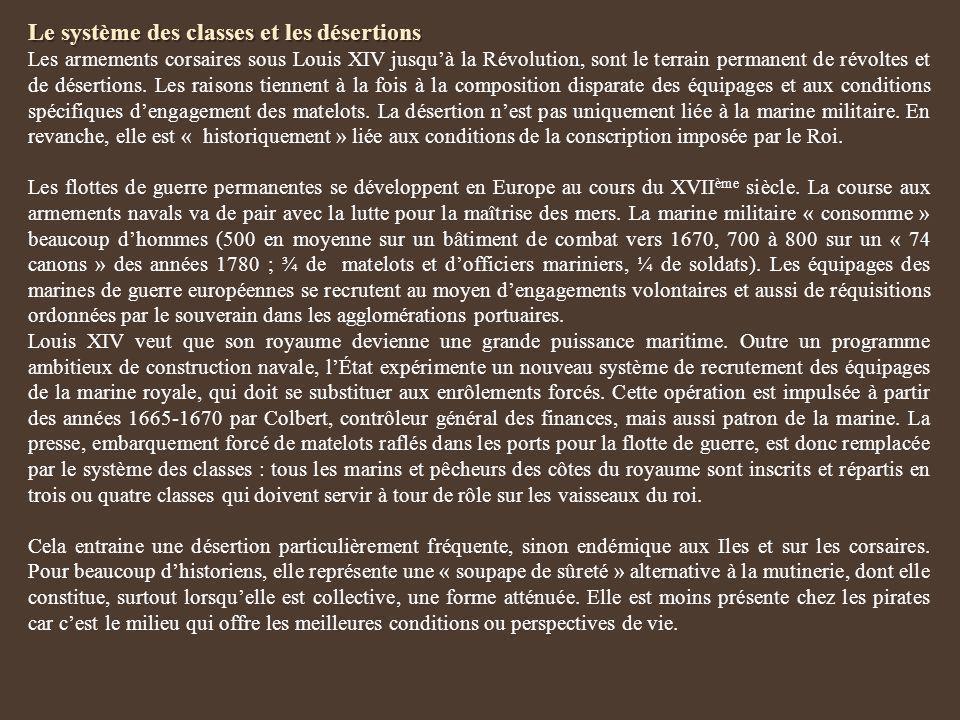 Le système des classes et les désertions Les armements corsaires sous Louis XIV jusquà la Révolution, sont le terrain permanent de révoltes et de dése