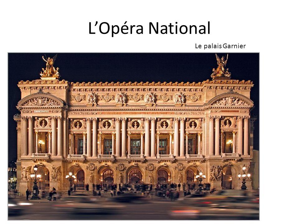LOpéra National Lopéra National est fondé en 1661 par Louis IV qui fonde lAcadémie royale de Danse avec mission de former les artistes.