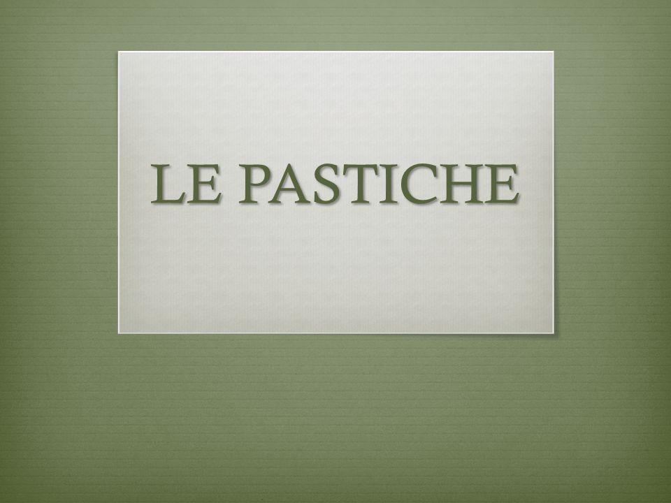 Informations du Wikipédia Un pastiche (de l italien pasticcio) est une imitation du style d un auteur ou artiste, qui ne vise ni le plagiat ni la parodie ni la caricature.