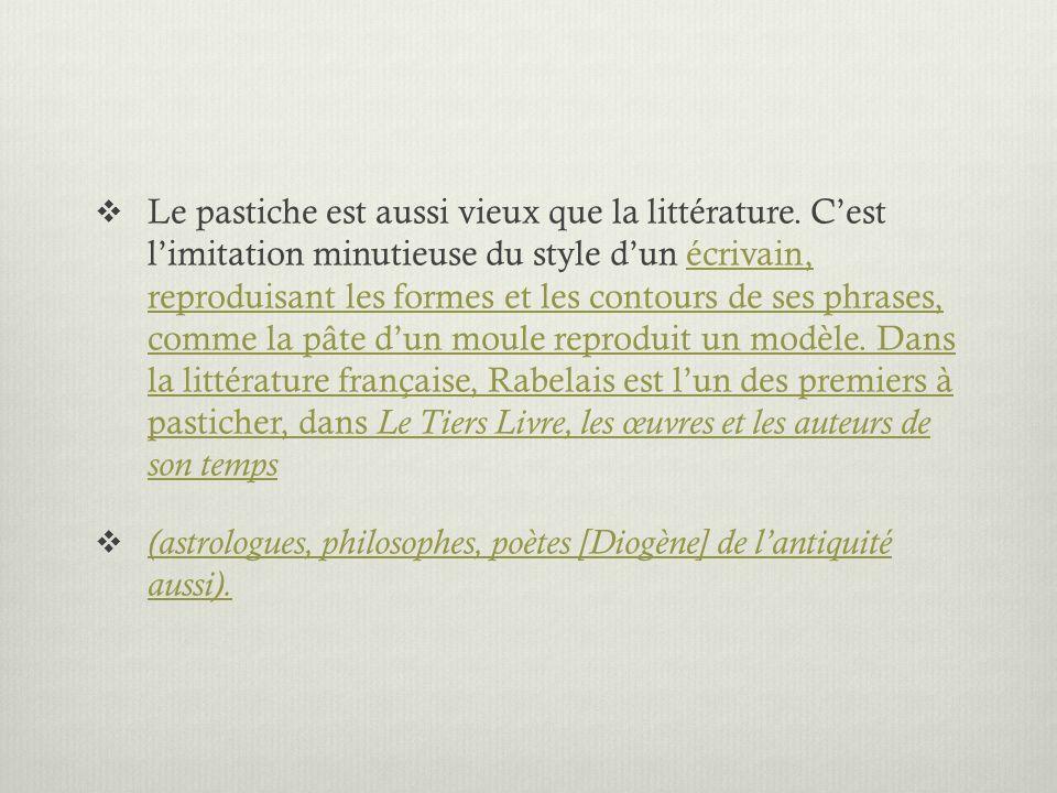 Marcel Proust s illustre dans ce registre par son long pastiche du Journal des Goncourt dans Le Temps retrouvé et par son recueil Pastiches et mélanges.