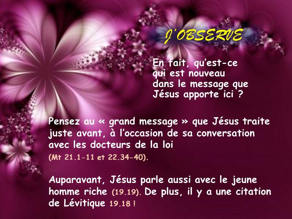 En fait, quest-ce qui est nouveau dans le message que Jésus apporte ici .