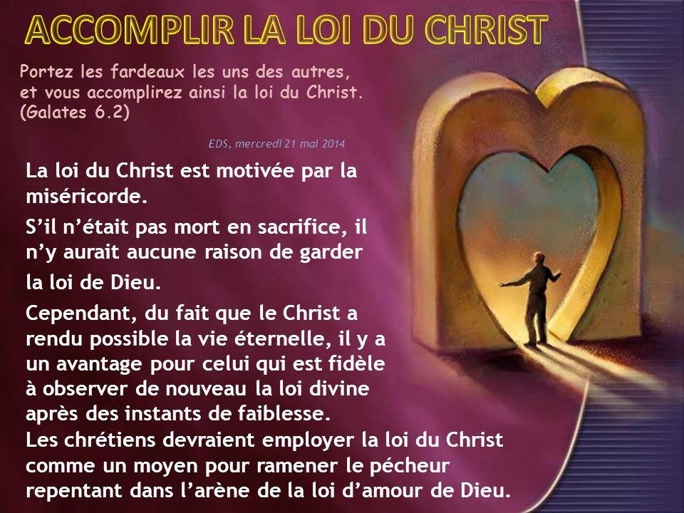La loi du Christ est motivée par la miséricorde.