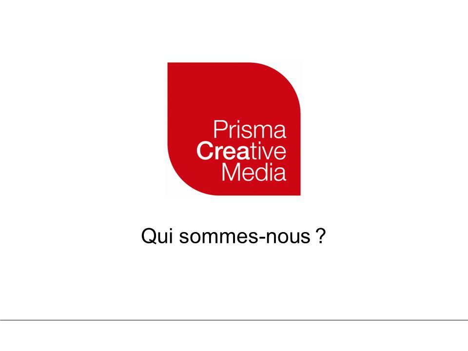 3 Prisma Creative Media est lagence de création de concepts éditoriaux et de communication de Prisma Media, filiale du groupe Bertelsmann