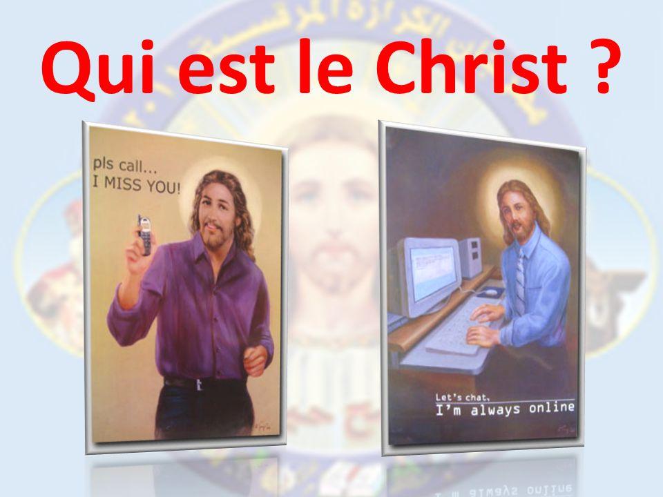 Les points quon a vu Premièrement : Qui est le Christ .