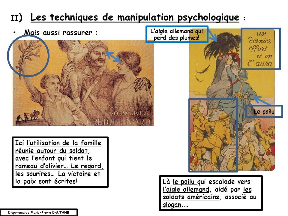 Mais aussi rassurer : II ) Les techniques de manipulation psychologique : Ici lutilisation de la famille réunie autour du soldat, avec lenfant qui tie
