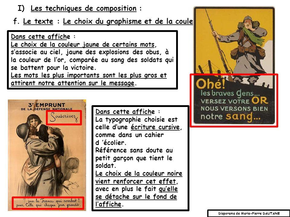 f. Le texte : Le choix du graphisme et de la couleur I) Les techniques de composition : Dans cette affiche : La typographie choisie est celle dune écr