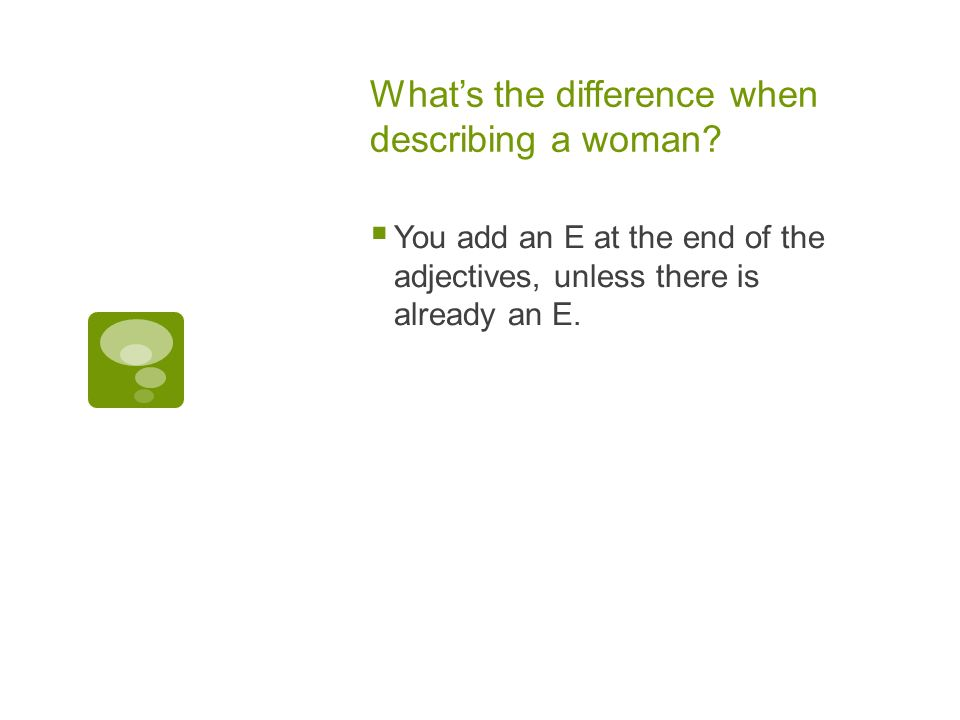 Whats the difference when describing a woman.