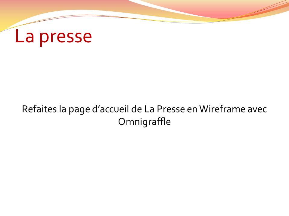 La presse Refaites la page daccueil de La Presse en Wireframe avec Omnigraffle