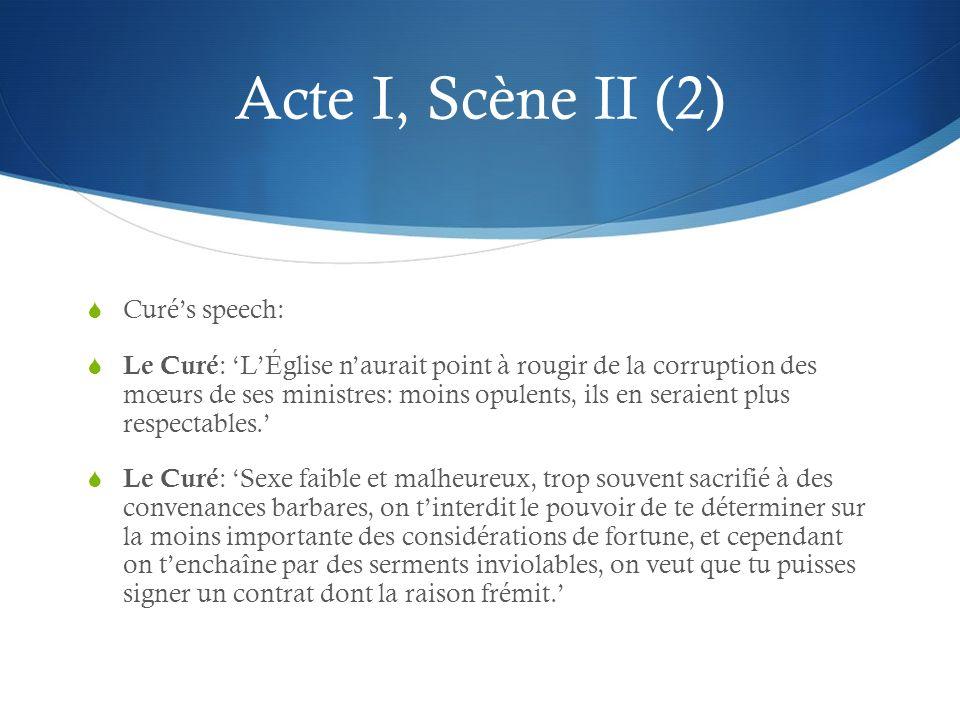 Acte I Scène IV Attempt to bribe le Curé Le Marquis : Je suis le parent & lami du Ministre… Déjà jai sa promesse en votre faveur.