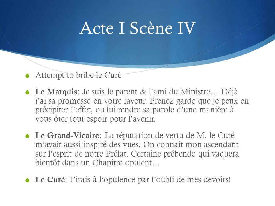 Acte III, Scène XII (1) Quick dialogue, fast-paced Le Curé : Ciel, que vois-je.