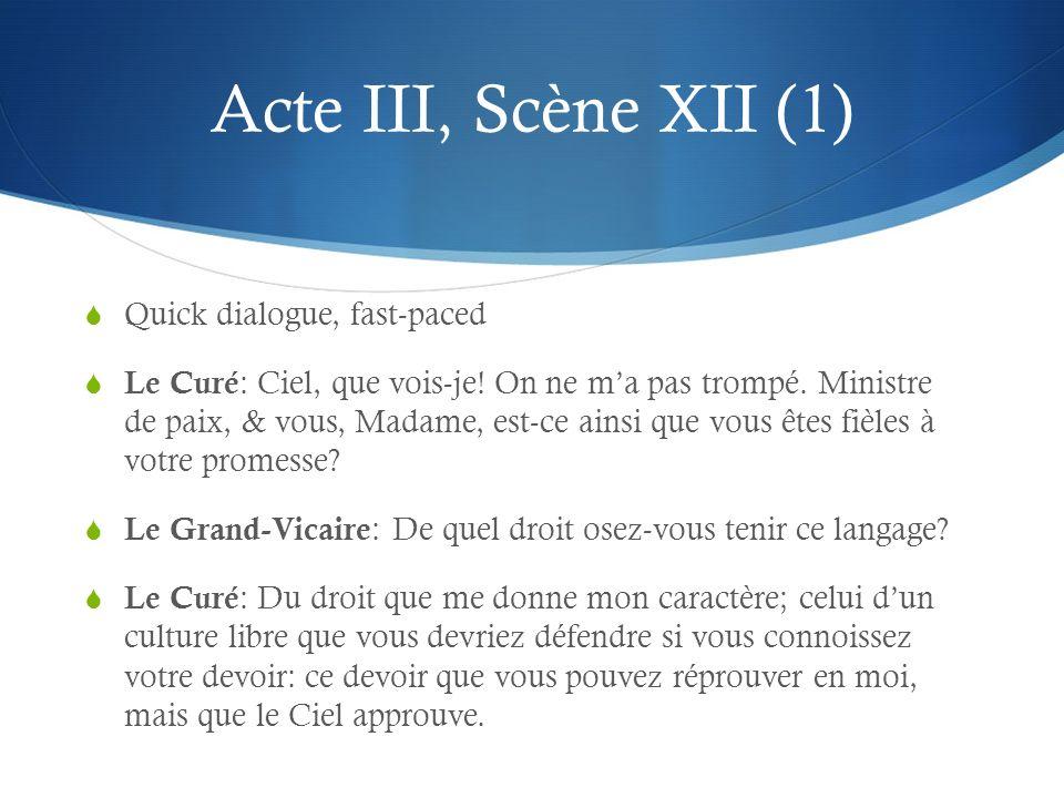 Acte III, Scène XII (2) Le Grand-Vicaire : Vous êtes dans lerreur, cest moi qui vous le dis.
