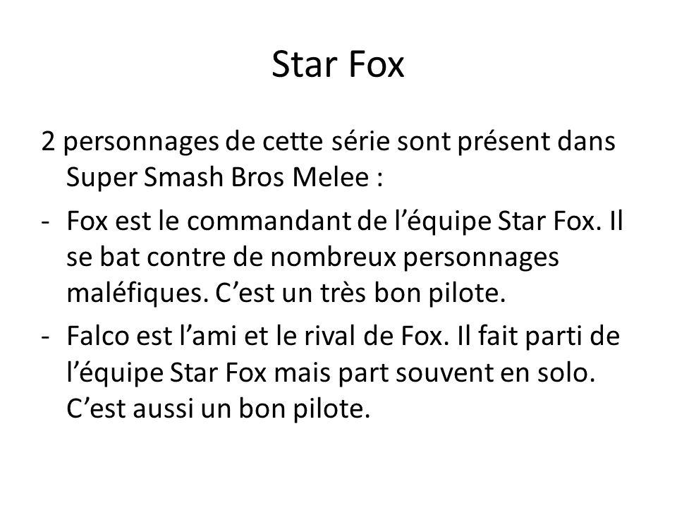 Star Fox 2 personnages de cette série sont présent dans Super Smash Bros Melee : -F-Fox est le commandant de léquipe Star Fox. Il se bat contre de nom