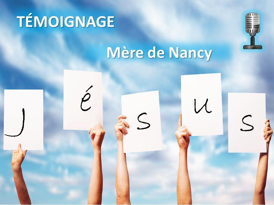 TÉMOIGNAGE J é s s u Mère de Nancy