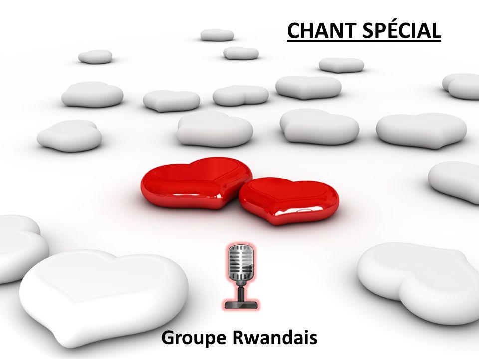 CHANT SPÉCIAL Groupe Rwandais