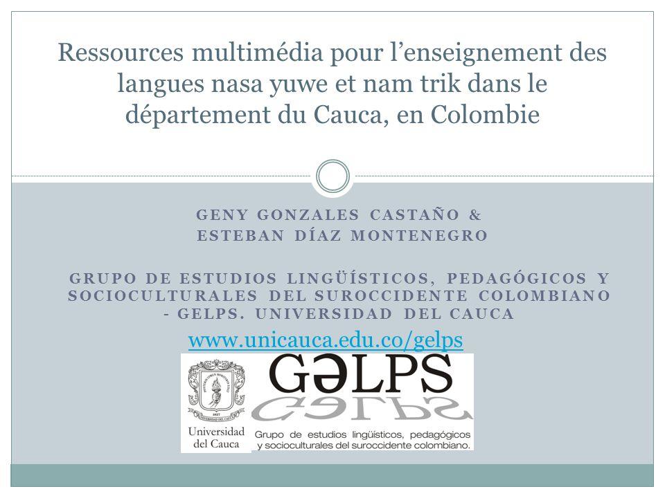 GENY GONZALES CASTAÑO & ESTEBAN DÍAZ MONTENEGRO GRUPO DE ESTUDIOS LINGÜÍSTICOS, PEDAGÓGICOS Y SOCIOCULTURALES DEL SUROCCIDENTE COLOMBIANO - GELPS.