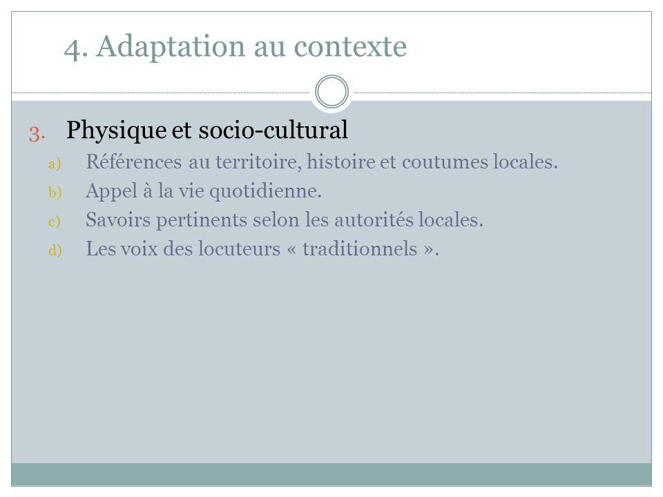 4. Adaptation au contexte 3. Physique et socio-cultural a) Références au territoire, histoire et coutumes locales. b) Appel à la vie quotidienne. c) S