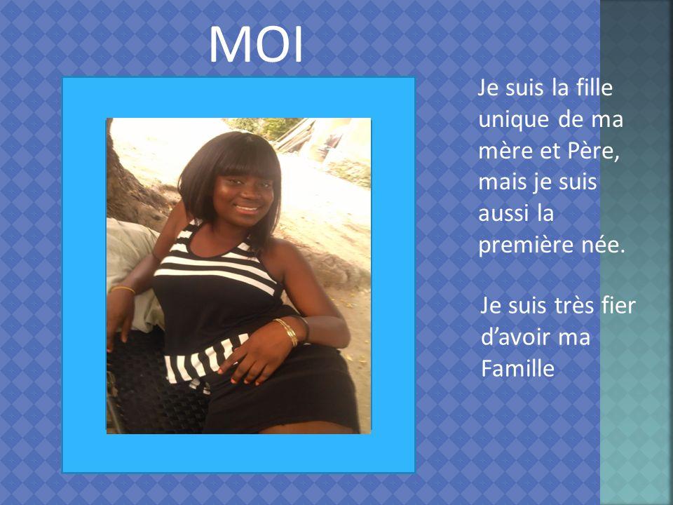 MOI Je suis très fier davoir ma Famille Je suis la fille unique de ma mère et Père, mais je suis aussi la première née.