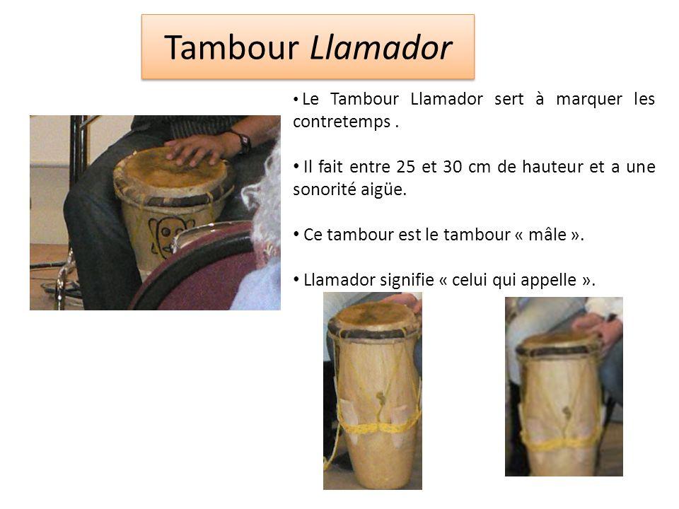 Tambour Llamador Le Tambour Llamador sert à marquer les contretemps.