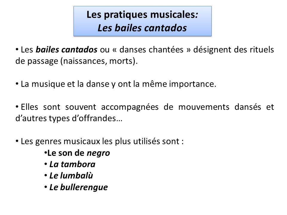 Les bailes cantados ou « danses chantées » désignent des rituels de passage (naissances, morts).