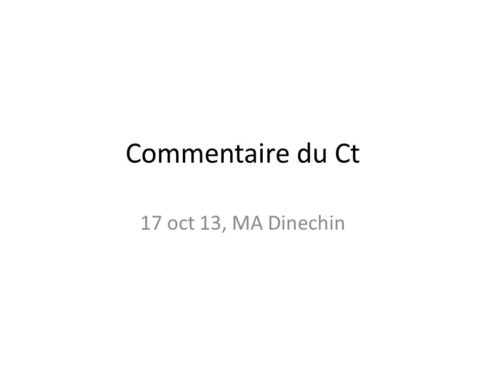 Commentaire du Ct 17 oct 13, MA Dinechin
