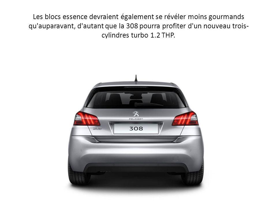 Les blocs essence devraient également se révéler moins gourmands qu'auparavant, d'autant que la 308 pourra profiter d'un nouveau trois- cylindres turb