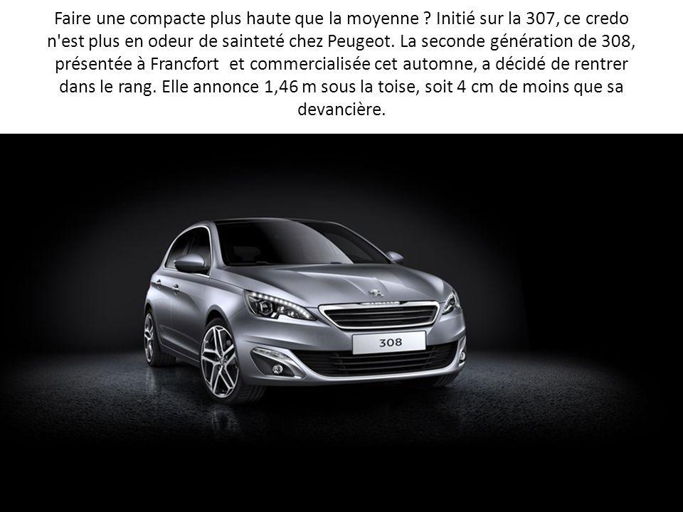 Faire une compacte plus haute que la moyenne ? Initié sur la 307, ce credo n'est plus en odeur de sainteté chez Peugeot. La seconde génération de 308,