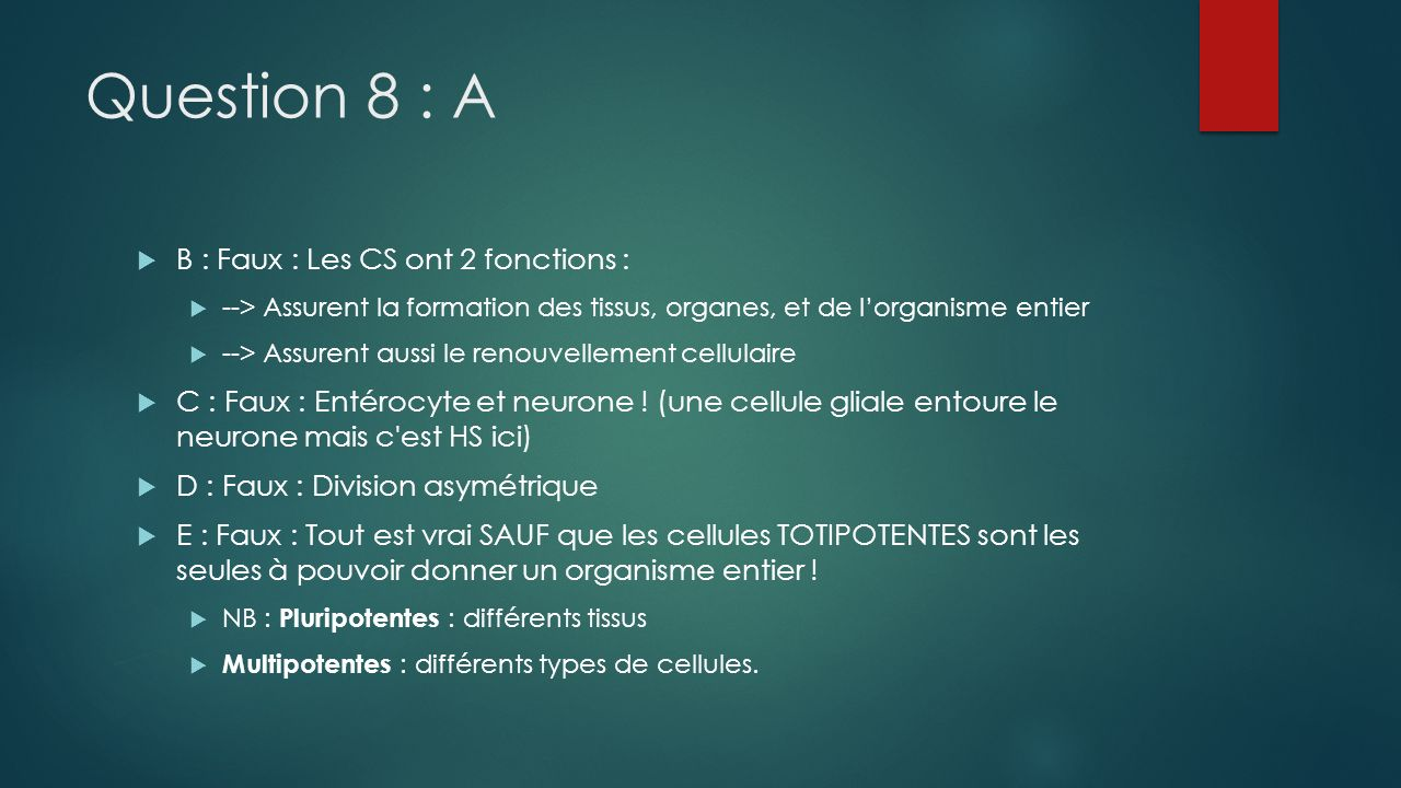 Question 9 : BC A : Faux : PROGRAMMÉE !!.