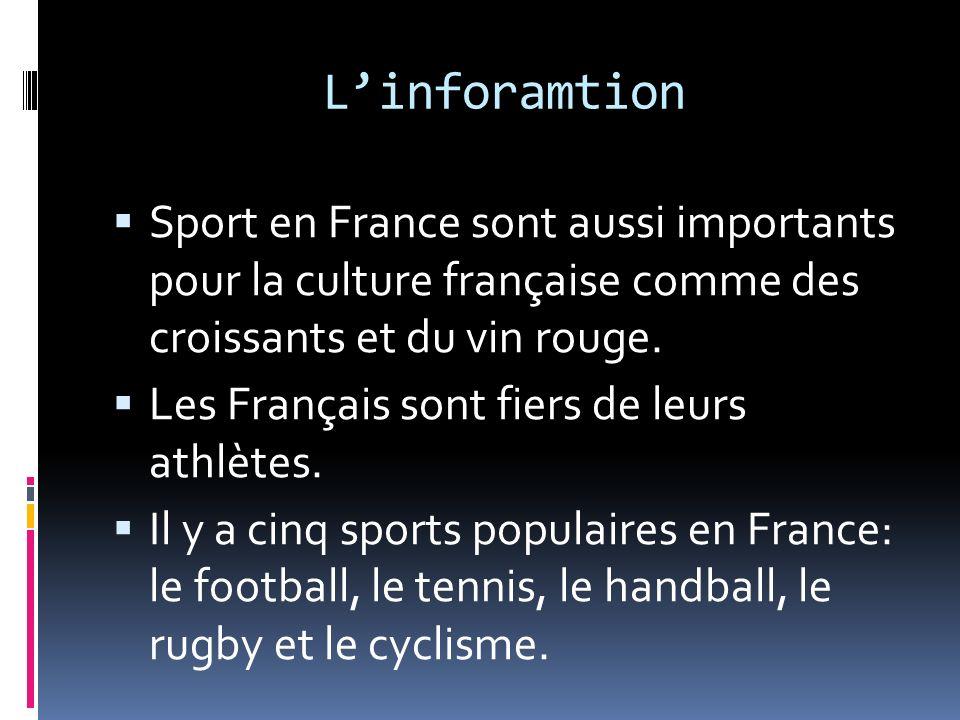 Linforamtion Sport en France sont aussi importants pour la culture française comme des croissants et du vin rouge. Les Français sont fiers de leurs at