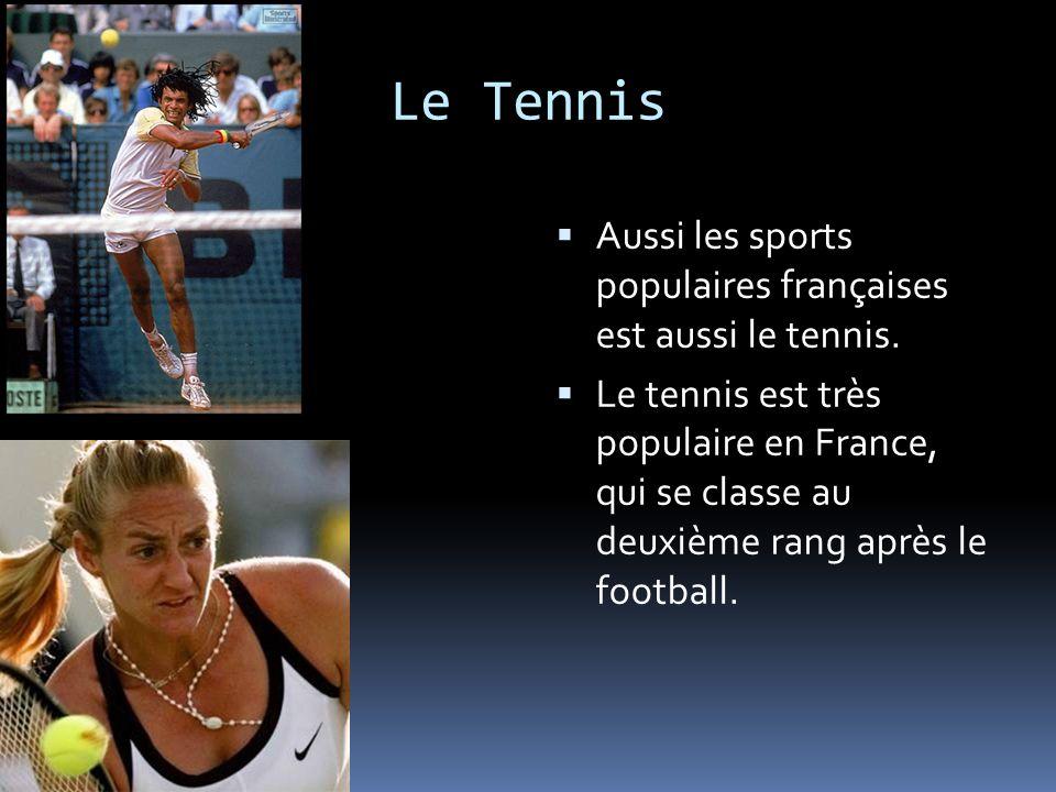 Le Tennis Deux joueurs de tennis les plus connus sont Yannick Noah et Mary Pierce.
