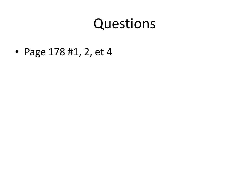 Questions Page 178 #1, 2, et 4