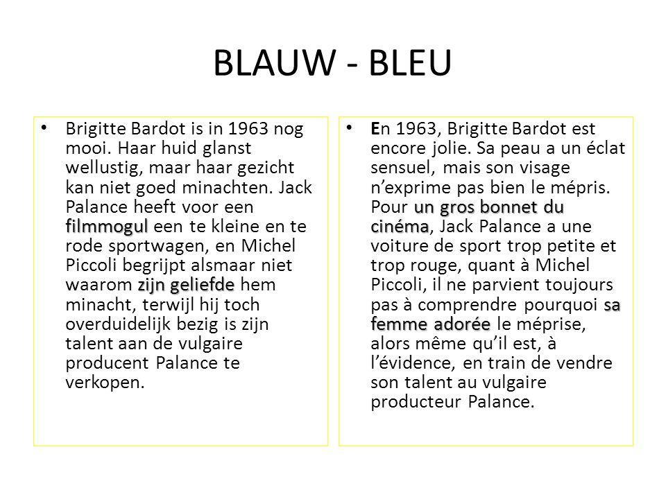 BLAUW - BLEU filmmogul zijn geliefde Brigitte Bardot is in 1963 nog mooi. Haar huid glanst wellustig, maar haar gezicht kan niet goed minachten. Jack