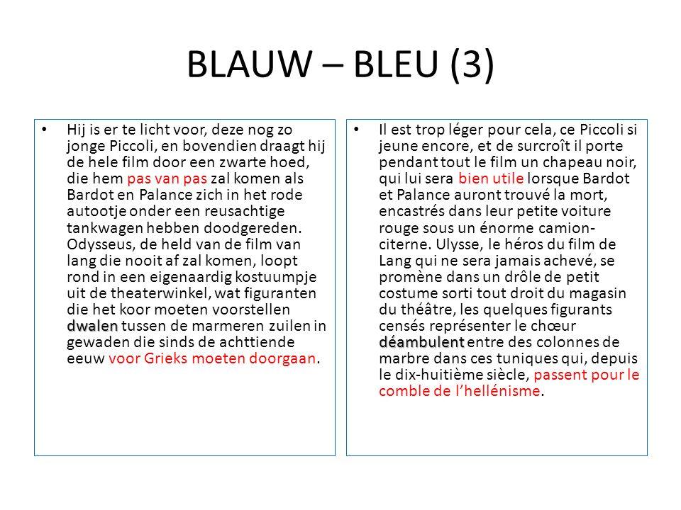 BLAUW – BLEU (3) dwalen Hij is er te licht voor, deze nog zo jonge Piccoli, en bovendien draagt hij de hele film door een zwarte hoed, die hem pas van