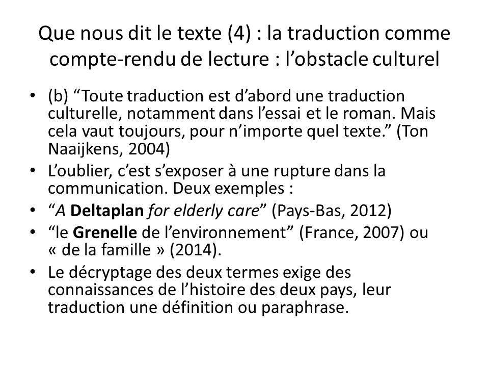 Que nous dit le texte (4) : la traduction comme compte-rendu de lecture : lobstacle culturel (b) Toute traduction est dabord une traduction culturelle