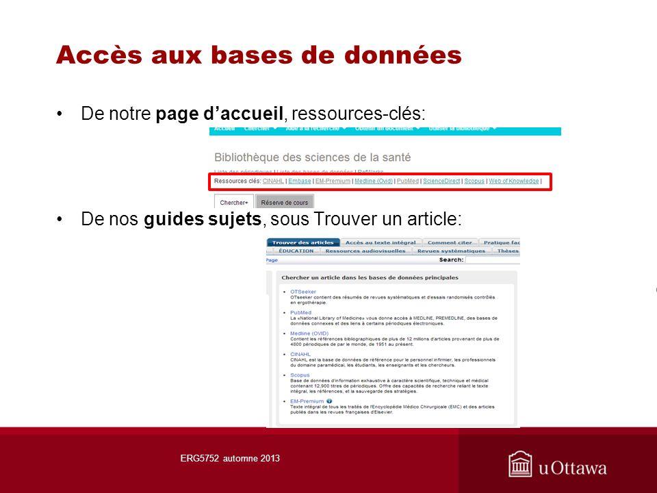 Accès aux bases de données De notre page daccueil, ressources-clés: De nos guides sujets, sous Trouver un article: ERG5752 automne 2013