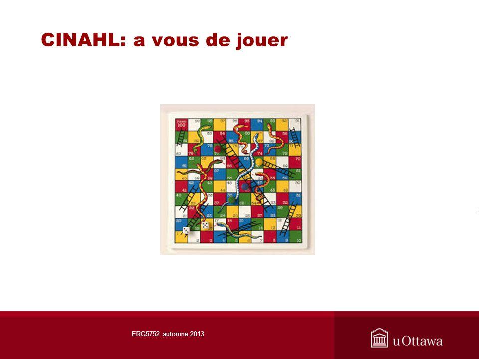 CINAHL: a vous de jouer ERG5752 automne 2013