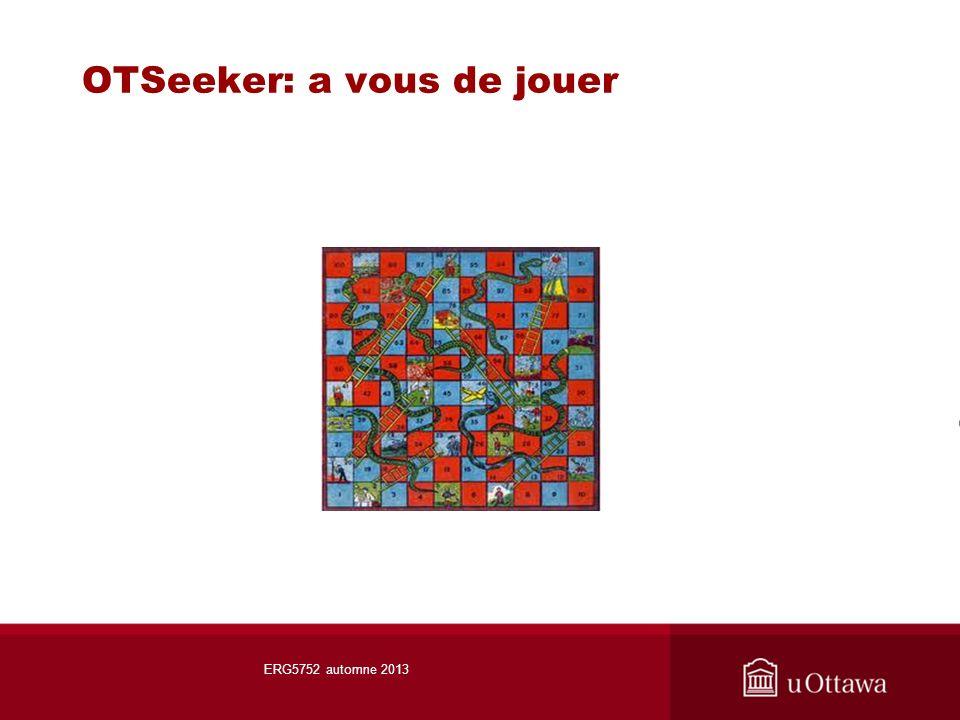 OTSeeker: a vous de jouer ERG5752 automne 2013